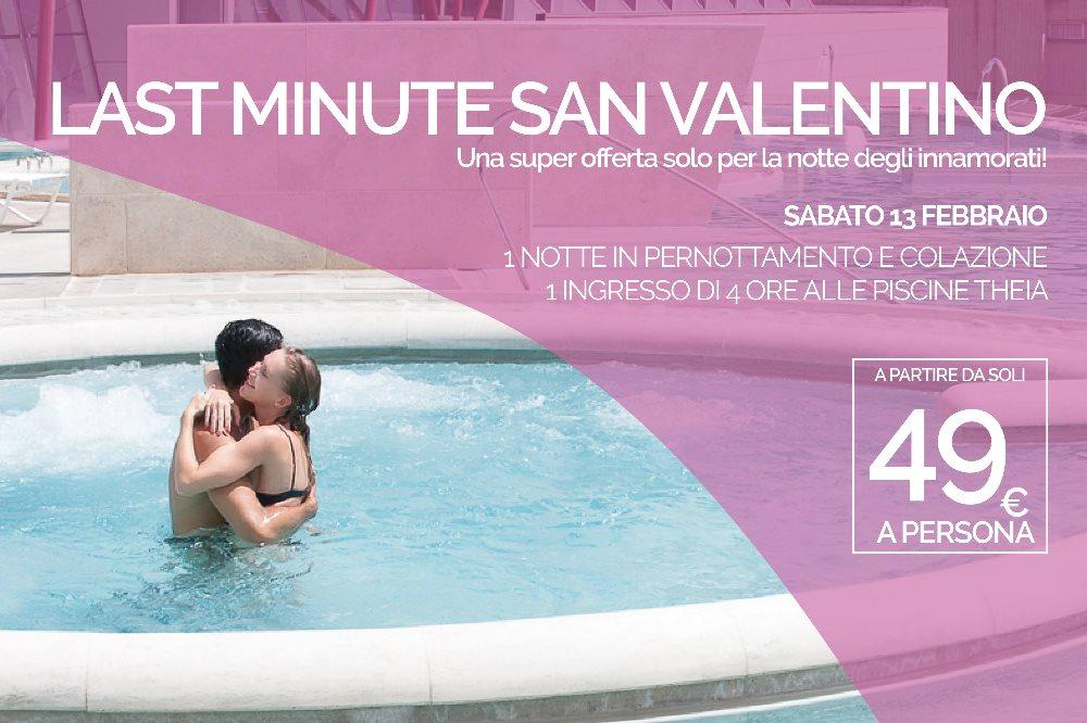 LAST MINUTE SAN VALENTINO Una super offerta solo per la notte degli innamorati!