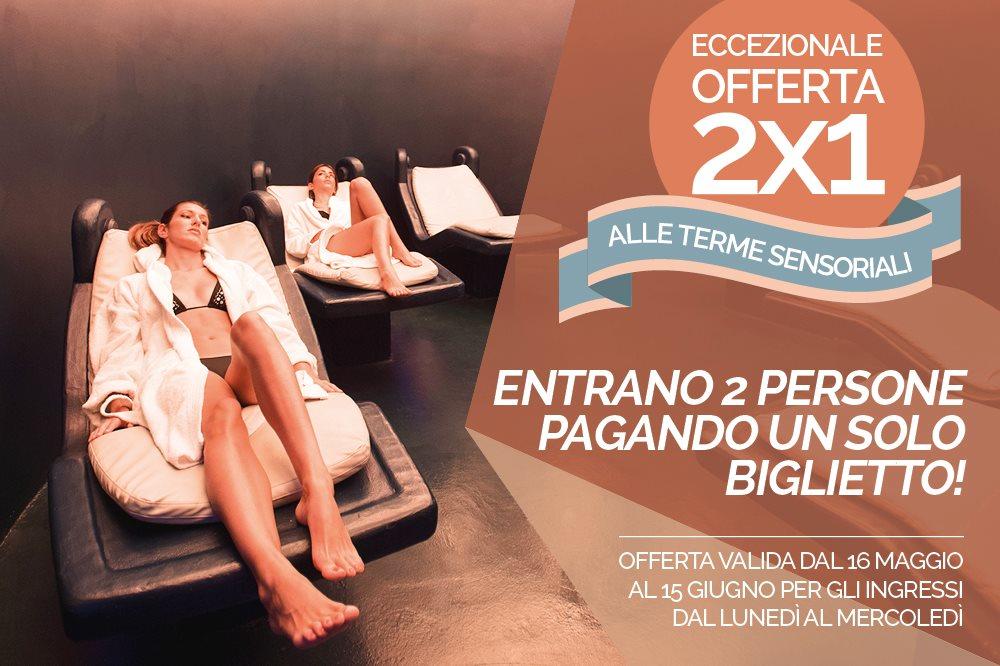 TERME SENSORIALI - ECCEZIONALE OFFERTA 2X1 Speciale ingresso per 2 persone + 1 notte in Hotel al prezzo di 1!
