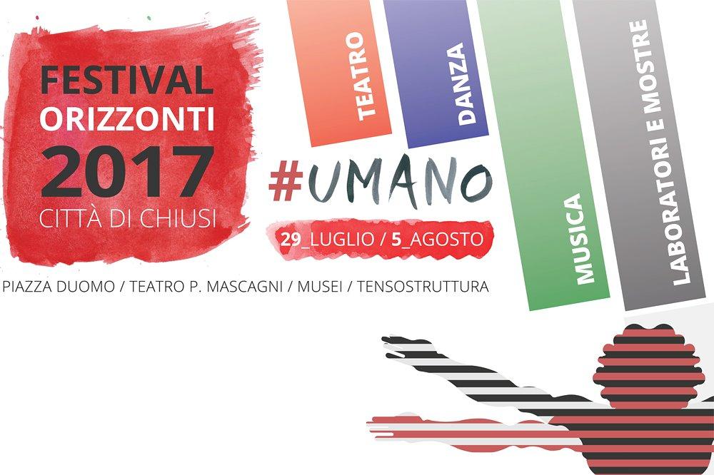 ORIZZONTI FESTIVAL 2017 #Umano a Chiusi dal 29 luglio al 5 agosto