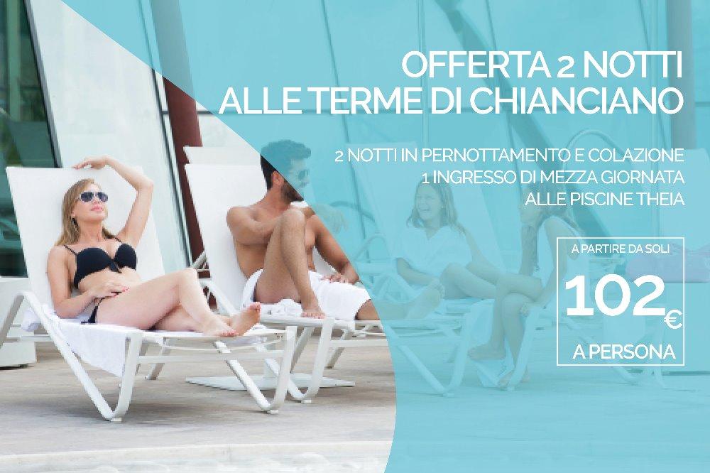 OFFERTA 2 NOTTI ALLE TERME DI CHIANCIANO Piscine Termali Theia + Hotel